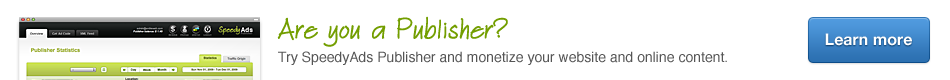 Are you a Publisher? Try SpeedyAds Publisher and monetize your website and online content.