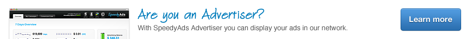 Are you an Advertiser? With SpeedyAds Advertiser you can display your ads in our network.